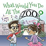 What Would You Do At The Zoo?