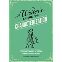 A Writer's Guide to Characterization: Archetypes, Heroic Journeys, and Other Elements of Dynamic Character Development…