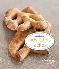 comment faire son pain composants matriels ustensiles recettes