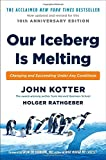 img - for Our Iceberg Is Melting: Changing and Succeeding Under Any Conditions book / textbook / text book