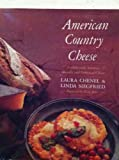 American Country Cheese, Laura Chenel and Linda Siegfried, 020119662X
