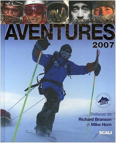 Aventures 2007 - Exploits, Nature, Explorations