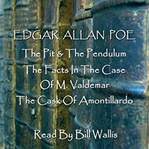 Edgar Allan Poe, Volume 1: 'The Pit and the Pendulum', 'The Facts in the Case of M. Valdemar', and 'The Cask of Amontillardo' Hörbuch
