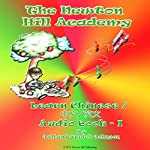 The Newton Hill Academy Learn Chinese: Part 1, Volume 1 | Julian Patrick Johnson