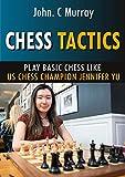 Chess Tactics :: Play Basic Chess Like Us Chess Champion Jennifer Yu-John.c Murray