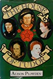 The House of Tudor, Alison Plowden, 0685701115