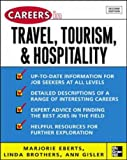Careers in Travel, Tourism, and Hospitality, Marjorie Eberts and Linda Brothers, 007144856X