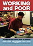 img - for Working and Poor: How Economic and Policy Changes Are Affecting Low-Wage Workers (National Poverty Center Series on Poverty and Public Policy) book / textbook / text book