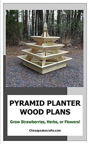Strawberry Pyramid Planter Plans: Illustrated Woodworking Plans with -