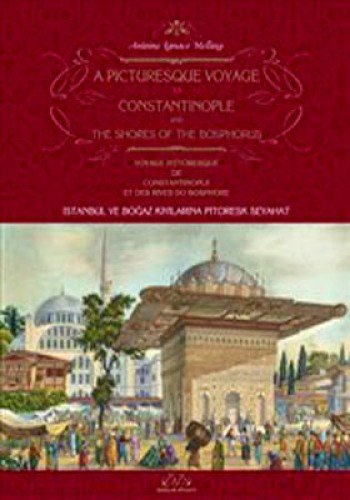 A Picturesque Voyage to Constantinople and the Shores of the Bosphorus