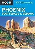 Moon Phoenix, Scottsdale & Sedona (Moon Handbooks)
