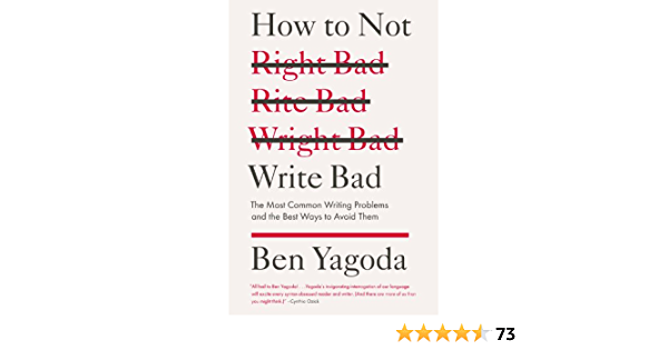 How to Not Write Bad: The Most Common Writing Problems and the Best Ways to Avoid Them (English Edition)