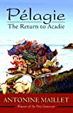 img - for Pelagie: The Return to Acadie book / textbook / text book