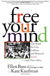 Free Your Mind: The Book for Gay, Lesbian, and Bisexual Youth and Their Allies
