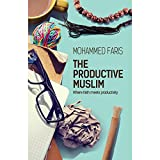 img - for The Productive Muslim: Where Faith Meets Productivity book / textbook / text book