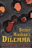 Bernie Minihan's Dilemma