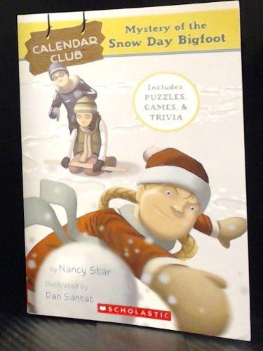 Mystery of the Snow Day Bigfoot (Calendar Club Mysteries, December)