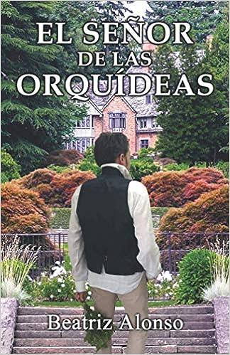 El Señor de las Orquídeas de Beatriz Alonso