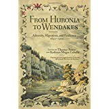 From Huronia to Wendakes: Adversity, Migration, and Resilience, 1650–1900