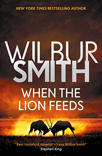 When the Lion Feeds (The Courtney Series: The When The Lion Feeds Trilogy Book 1) (1 Feed)