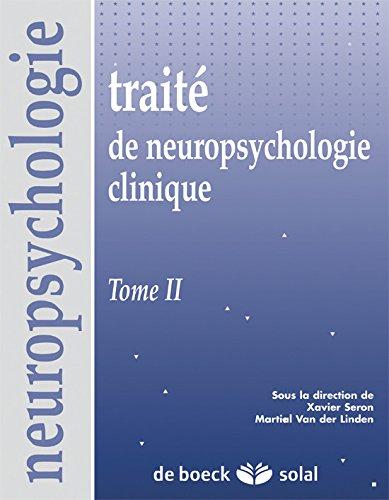 Traité de neuropsychologie clinique Tome 2