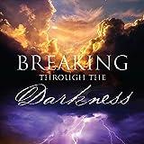 Breaking through the Darkness: Love always wins