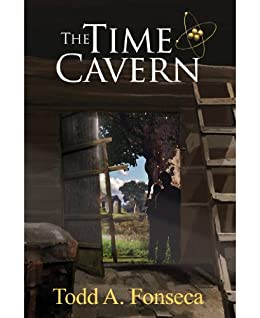 The Time Cavern (Adventure #1) (Aaron and Jake Time Travel Adventures) by [Fonseca, Todd A.]