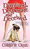 Divorced, Desperate and Deceived