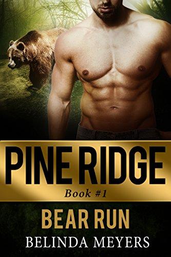Bear Run: A Bear Shifter Paranormal Romance (Pine Ridge Bear Shifter Paranormal Romance Series Book 1) ()