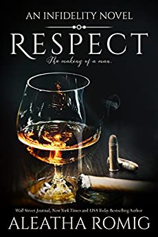 Respect (Infidelity Book 6) by [Romig, Aleatha]