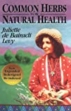 Common Herbs for Natural Health, Juliette de Bairacli Levy, 0961462094