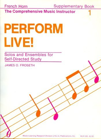 French Horn Supplementary Book, Perform Live! (The Comprehensive Music Instructor)