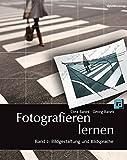 Fotografieren lernen, Band 2: Bildgestaltung und Bildsprache
