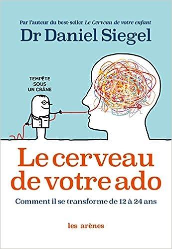 Le Cerveau De Votre Ado Amazon Fr Dr Daniel J Siegel Livres