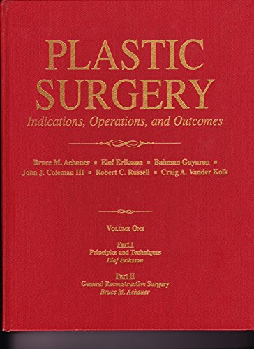 Plastic Surgery: Indications, Operations, Outcomes, Volume 1, 1e