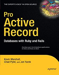 Pro Active Record: Databases with Ruby and Rails (Expert's Voice)