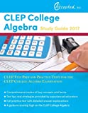 CLEP College Algebra Study Guide 2017: CLEP Test