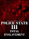 Search : Police State 3: Total Enslavement
