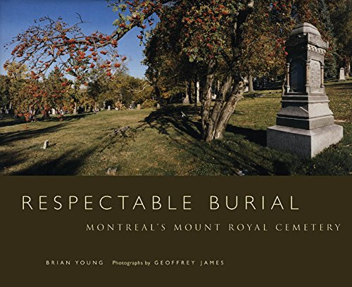 Respectable Burial: Montreal's Mount Royal Cemetery