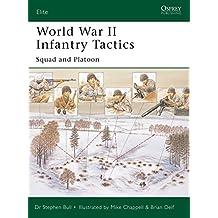 World War II Infantry Tactics: Squad and Platoon