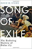 "David W. Stowe, ""Song of Exile: The Enduring Mystery of Psalm 137"" (Oxford UP, 2016)"