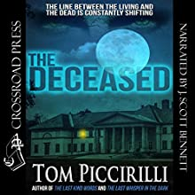 The Deceased Audiobook by Tom Piccirilli Narrated by J. Scott Bennett