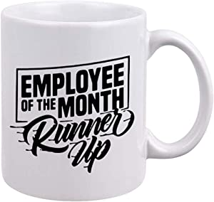 Funny Office Coffee Mug - Employee of the Month Runner Up - Best Gifts For Employee - Unique Birthday Christmas Gift Idea for Office Workers, Employees, Boss, Friends, Family and Co-Workers - 11oz Cup
