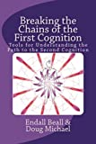 Breaking the Chains of the First Cognition: Tools for Understanding the Path to the Second Cognition (Volume 2)
