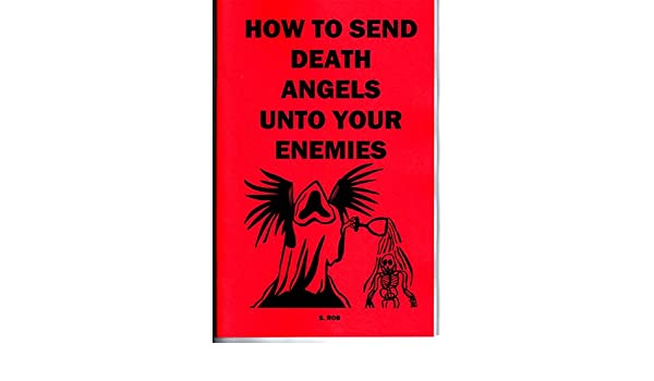 HOW TO SEND DEATH ANGELS UNTO YOUR ENEMIES: S  Rob: Amazon