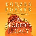 A Leader's Legacy Audiobook by James M. Kouzes, Barry Z. Posner Narrated by James M. Kouzes, Barry Z. Posner