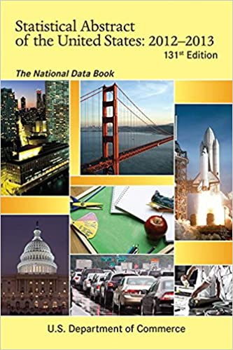 Statistical Abstract of the United States 2012-2013: The National ...