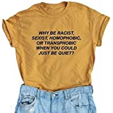 Why Be Racist Sexist Homophobic Transphobic When You Can Just Be Quiet T-Shirt size XXL (Yellow)