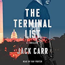 The Terminal List: A Thriller Audiobook by Jack Carr Narrated by Ray Porter
