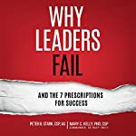 Why Leaders Fail and the 7 Prescriptions for Success | Peter B. Stark,Mary C. Kelly PhD